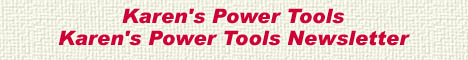 Home of Karen's Power Tools Newsletter and Programs